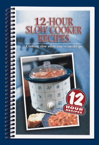 Sierra Valley 12 Hour Slow Cooker Recipes Cookbook